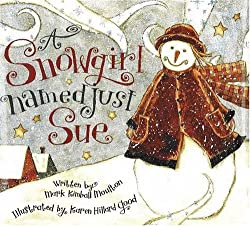 A Snowgirl Named Just Sue Children's Book