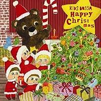 KIDS BOSSA -HAPPY CHRISTMAS- by V.A. (2009-11-11)