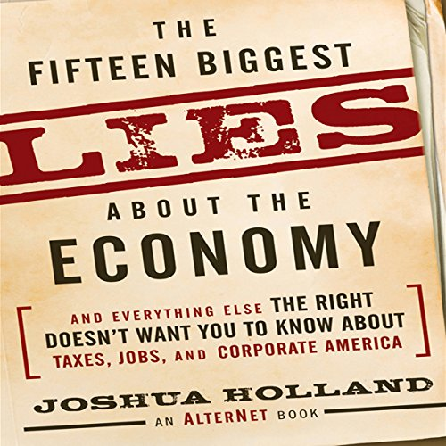 The Fifteen Biggest Lies About the Economy audiobook cover art