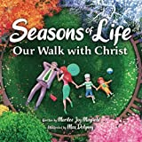 Seasons of Life: Our Walk with Christ