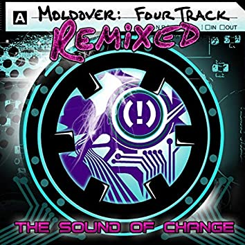Four Track Remixed (The Sound of Change)