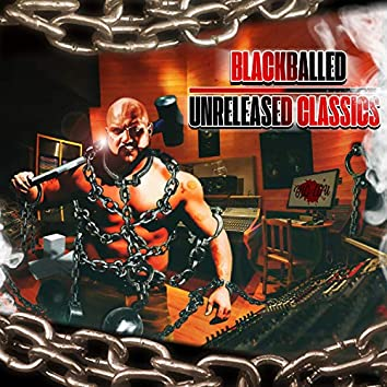 BlackBalled Unreleased Classics