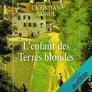 L'enfant des terres blondes     Mes romans de l'enfance 1              De :                                                                                                                                 Christian Signol                               Lu par :                                                                                                                                 Yves Mugler                      Durée : 5 h et 18 min     7 notations     Global 5,0