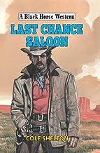 Last Chance Saloon (Black Horse Western)