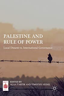 Palestine and Rule of Power: Local Dissent vs. International Governance (Middle East Today)