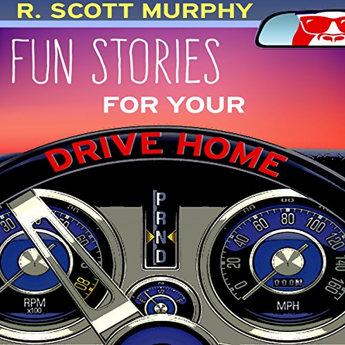 Fun Stories for Your Drive Home                   By:                                                                                                                                 R. Scott Murphy                               Narrated by:                                                                                                                                 R. Scott Murphy                      Length: 1 hr and 13 mins     Not rated yet     Overall 0.0