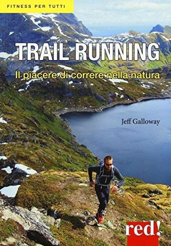 Trail running. Il piacere di correre nella natura
