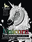 Unicorn Coloring Books for Adults: featuring various Unicorn designs filled with stress relieving patterns. (Horses Coloring Books for Adults)
