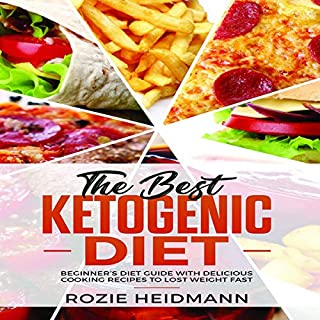 Ketogenic Diet: Beginner's Diet Guide with Delicious Cooking Recipes to Lost Weight Fast cover art