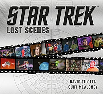 Image: Star Trek: Lost Scenes, by Curt McAloney (Author), David Tilotta (Author). Publisher: Titan Books (August 21, 2018)