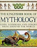 The Kingfisher Book of Mythology