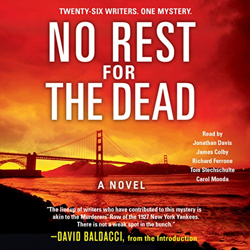 No Rest for the Dead                   By:                                                                                                                                 David Baldacci (introduction),                                                                                        Laurie H. Armstrong,                                                                                        Sandra Brown,                   and others                          Narrated by:                                                                                                                                 James Colby,                                                                                        Richard Ferrone,                                                                                        Carol Monda                      Length: 9 hrs and 1 min     51 ratings     Overall 4.1