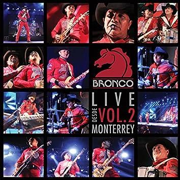 Bronco En Vivo Desde Monterrey, Vol. 2