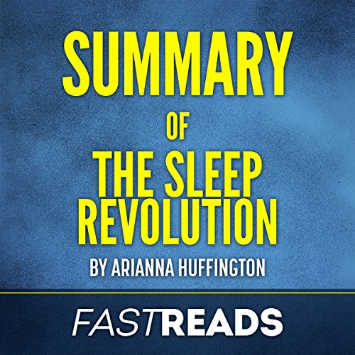 Summary of The Sleep Revolution by Arianna Huffington audiobook cover art
