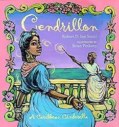 Cendrillon: A Caribbean Cinderella: Robert D. San Souci, Brian Pinkney