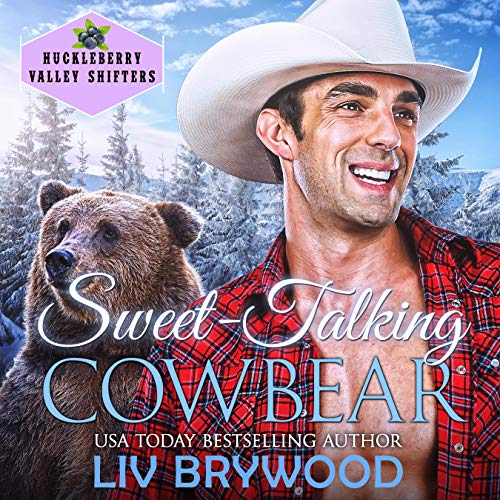 Sweet-Talking Cowbear: Huckleberry Valley Shifters, Book 3
