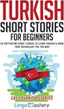 Scaricare Libri Turkish Short Stories for Beginners: 20 Captivating Short Stories to Learn Turkish & Grow Your Vocabulary the Fun Way! PDF