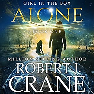 Alone     The Girl in the Box, Book 1              By:                                                                                                                                 Robert J. Crane                               Narrated by:                                                                                                                                 Annie Sullivan                      Length: 5 hrs and 7 mins     394 ratings     Overall 3.8