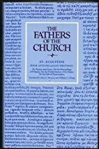 The Fathers of the Church: Saint Augustine - Four Anti-Pelagian Writings