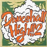 DANCEHALL HIGH!!Vol.2