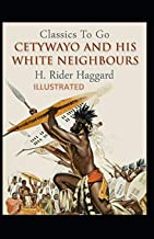 Cetywayo and his White Neighbours Illustrated