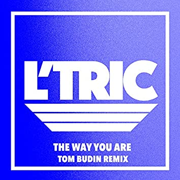 The Way You Are (Tom Budin Remix)