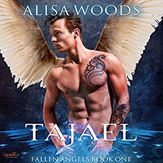 Tajael     Fallen Angels, Book One              By:                                                                                                                                 Alisa Woods                               Narrated by:                                                                                                                                 Greyson Ash,                                                                                        Patrick Garrett                      Length: 5 hrs and 54 mins     2 ratings     Overall 5.0