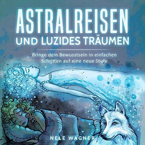 Astralreisen und luzides Träumen Titelbild