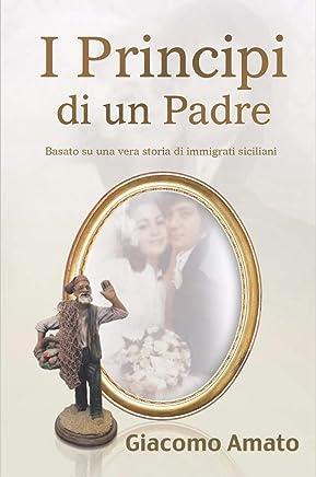 I Principi Di Un Padre: Nino Leno e famiglia furono la prima generazione ad emigrare verso lAmerica per inseguire il sogno americano