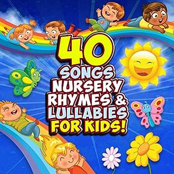 40 Songs, Nursery Rhymes, and Lullabies for Kids!