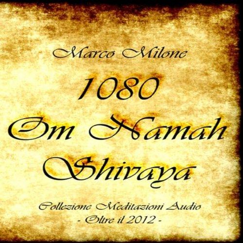 1080 Om Namaha Shivaya