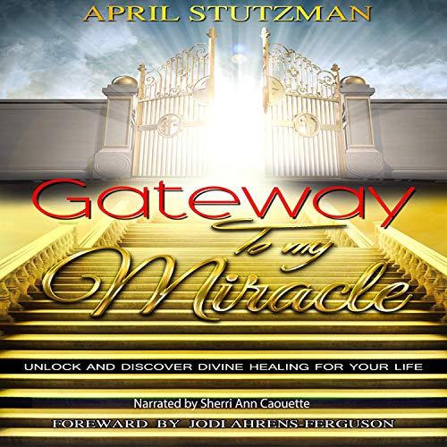 Gateway to My Miracle Titelbild