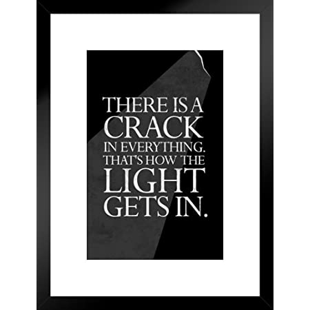 Theres A Crack In Everything Leonard Cohen Quote Poster 12x18 inch