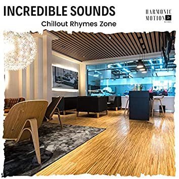 Incredible Sounds - Chillout Rhymes Zone