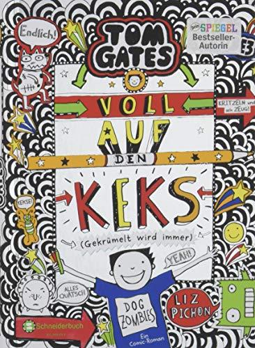 Tom Gates, Band 14: Voll auf den Keks (Gekrümelt wird immer) (Tom Gates / Comic Roman: Comic Roman, Band 14)