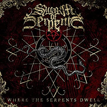 Where the Serpents Dwell