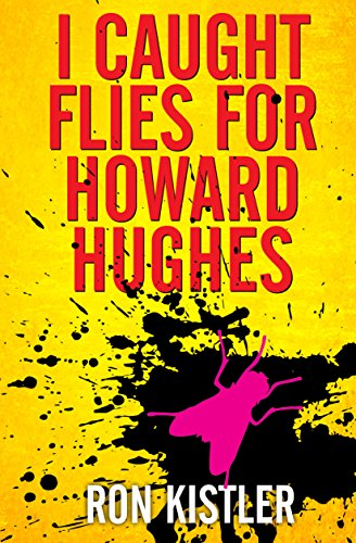 I Caught Flies for Howard Hughes: An Intimate Look at the Eccentric Billionaire by his Personal Aide (English Edition)