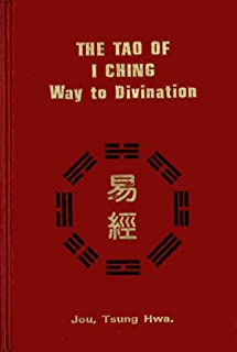 The Tao of I Ching: Way to Divination