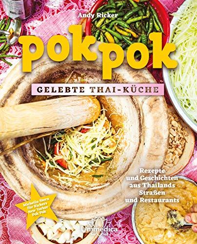 Pok Pok Gelebte Thai-Küche: Rezepte und Geschichten aus Thailands Straßen und Restaurants