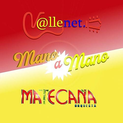 Mano a Mano Matecaña Orquesta y Vallenet de Various artists ...
