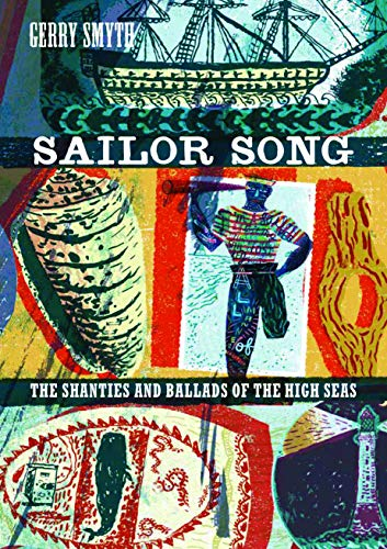 Sailor Song: The Shanties and Ballads of the High Seas
