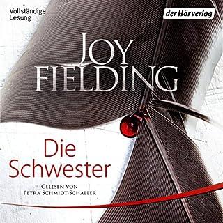 Die Schwester                   Autor:                                                                                                                                 Joy Fielding                               Sprecher:                                                                                                                                 Petra Schmidt-Schaller                      Spieldauer: 11 Std. und 19 Min.     3.582 Bewertungen     Gesamt 4,3