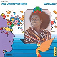 World Galaxy: Limited by ALICE COLTRANE (2015-05-13)