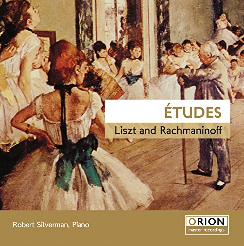 Liszt, Rachmaninov : Études. Silverman.