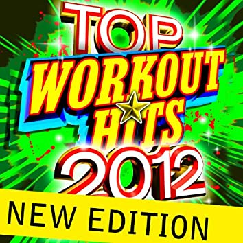 Top Workout Hits 2012 - New Edition