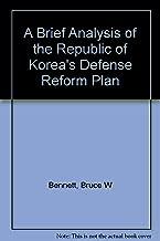 A Brief Analysis of the Republic of Korea's Defense Reform Plan
