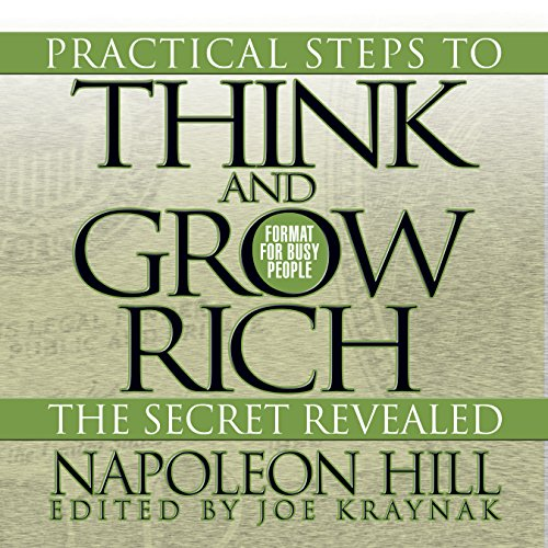 Practical Steps to Think and Grow Rich - The Secret Revealed audiobook cover art