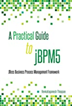 A Practical Guide to jBPM5: JBoss Business Process Management framework