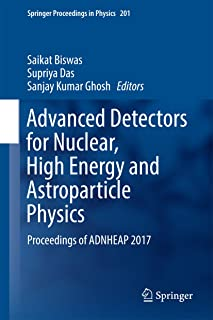 Advanced Detectors for Nuclear, High Energy and Astroparticle Physics: Proceedings of ADNHEAP 2017 (Springer Proceedings in Physics Book 201)