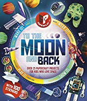 Paperplay - To the Moon and Back: Over 25 Paper Craft Projects for Kids Who Love Space